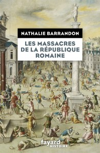 les-massacres-de-la-republique-romaine-nathalie-barrandon-editions-fayard-9782213671314